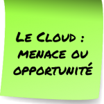 cloud menace ou opportunité